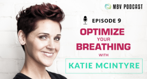 [Podcast EP09] Katie McIntyre | Optimize Your Breathing, Change Your Life