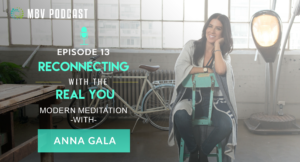 [Podcast EP13] Anna Gala | Reconnecting With The Real You
